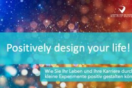 Positively design your life Samstag