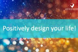 Positively design your life!