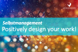 Selbstmanagement: Positively design your work